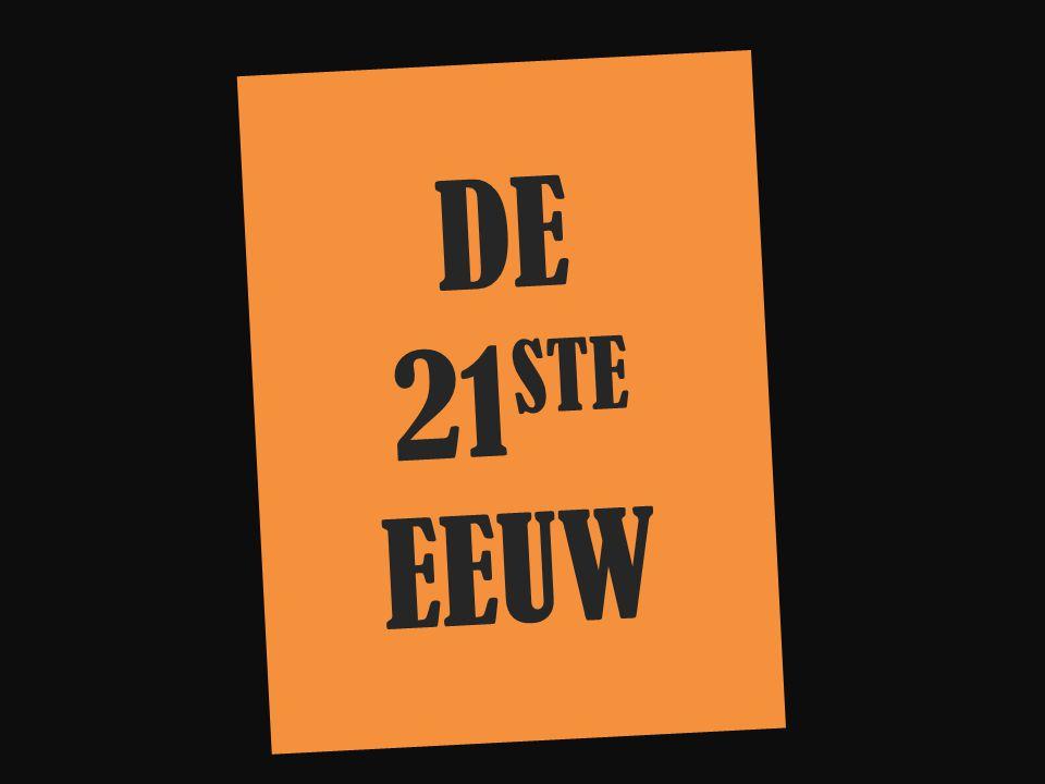 DE 21 STE EEUW