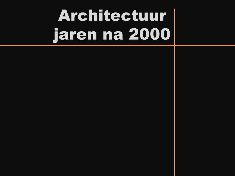 Architectuur jaren na 2000