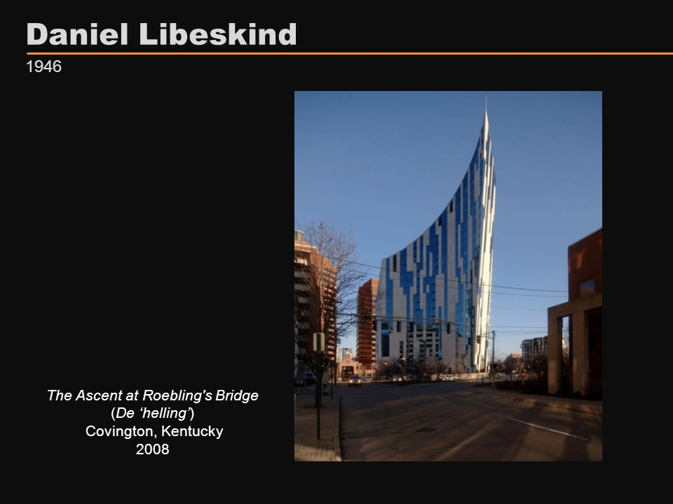 Daniel Libeskind 1946 The Ascent at Roebling s Bridge (De 'helling') Covington, Kentucky 2008
