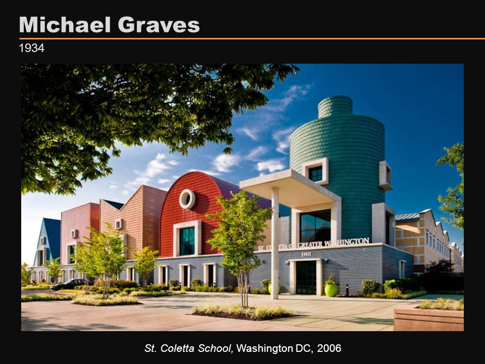 Michael Graves 1934 St. Coletta School, Washington DC, 2006