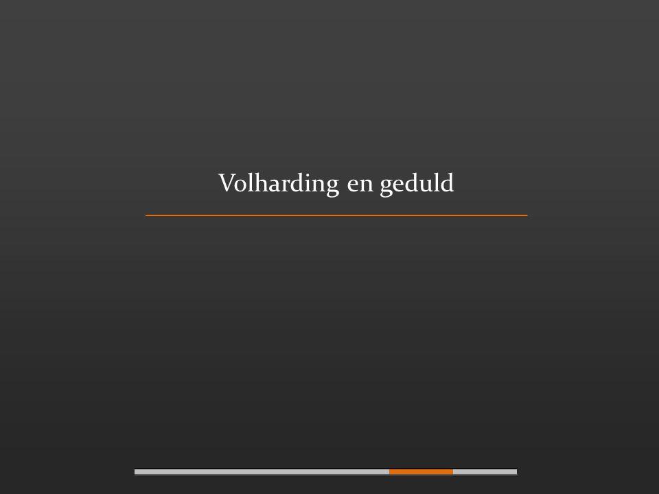 Onderwerp/thema Volharding Geduld