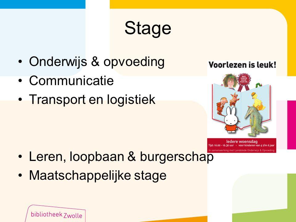 Stage Onderwijs & opvoeding Communicatie Transport en logistiek Leren, loopbaan & burgerschap Maatschappelijke stage