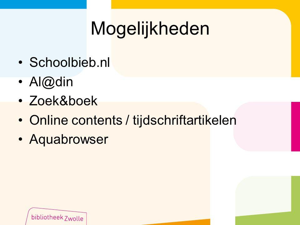Mogelijkheden Schoolbieb.nl Al@din Zoek&boek Online contents / tijdschriftartikelen Aquabrowser