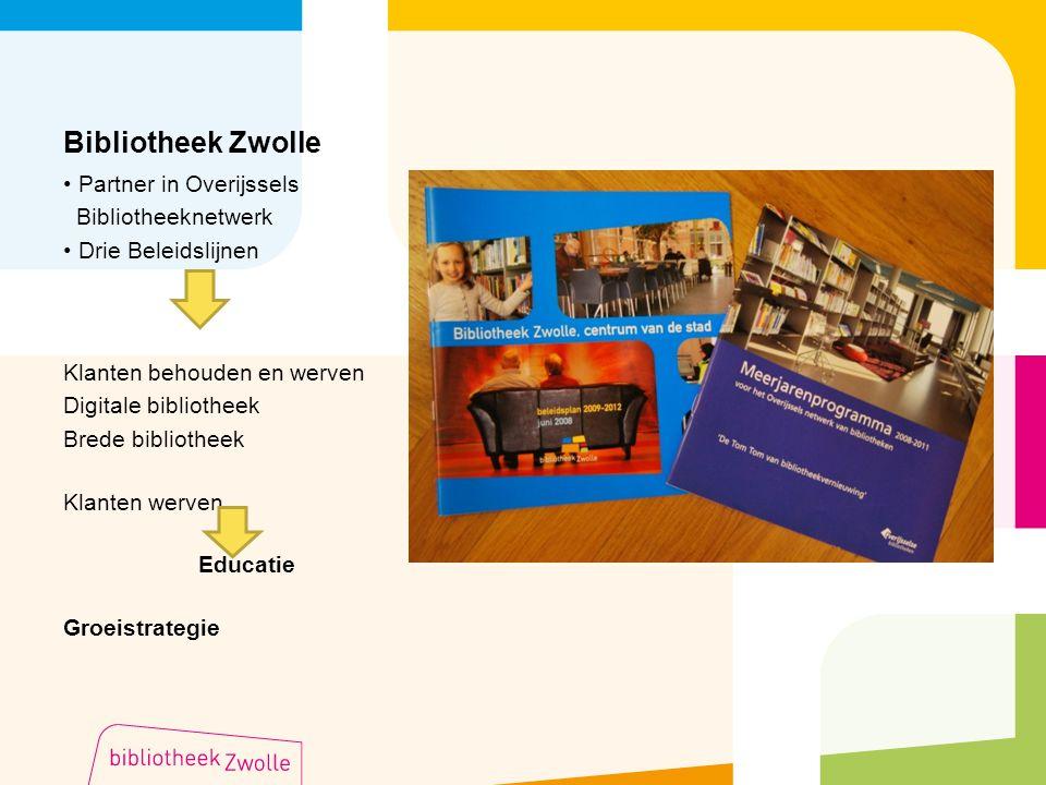 Bibliotheek Zwolle Partner in Overijssels Bibliotheeknetwerk Drie Beleidslijnen Klanten behouden en werven Digitale bibliotheek Brede bibliotheek Klan
