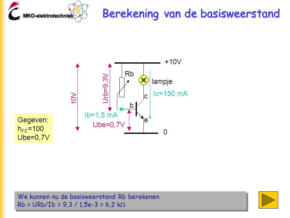 Berekening van de basisweerstand We kunnen nu de basisweerstand Rb berekenen. Rb = URb/Ib = 9,3 / 1,5e-3 = 6,2 k  We kunnen nu de basisweerstand Rb b
