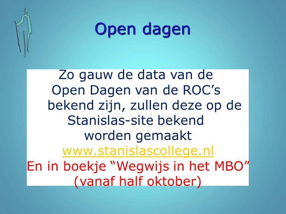 Open dagen Zo gauw de data van de Open Dagen van de ROC's bekend zijn, zullen deze op de Stanislas-site bekend worden gemaakt www.stanislascollege.nl