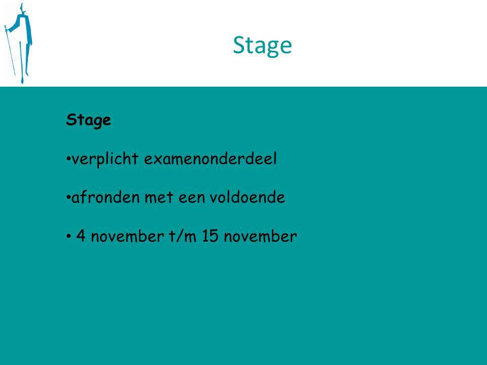 Stage verplicht examenonderdeel afronden met een voldoende 4 november t/m 15 november