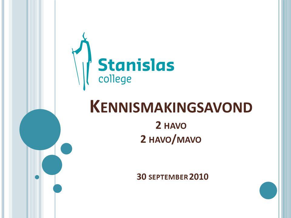 K ENNISMAKINGSAVOND 2 HAVO 2 HAVO / MAVO 30 SEPTEMBER 2010