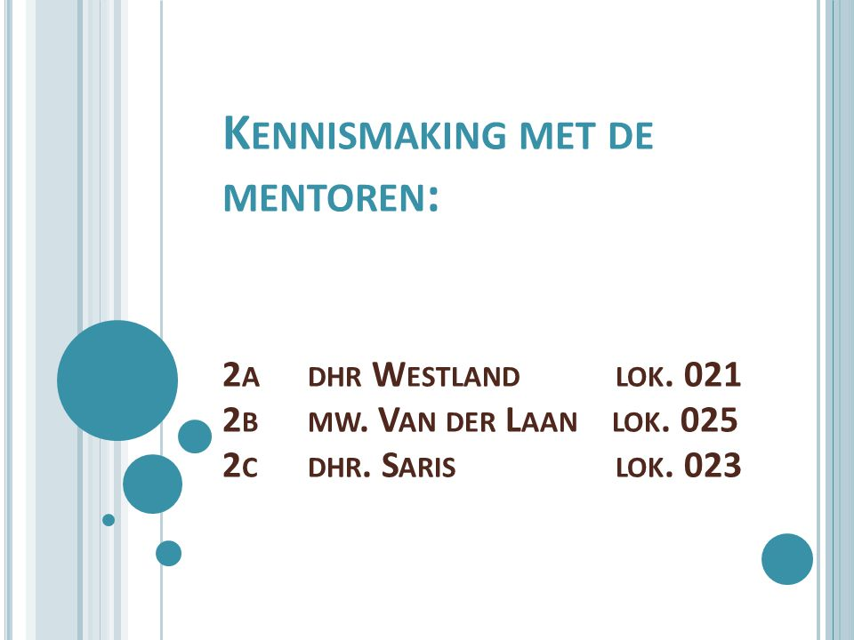 K ENNISMAKING MET DE MENTOREN : 2 A DHR W ESTLAND LOK.