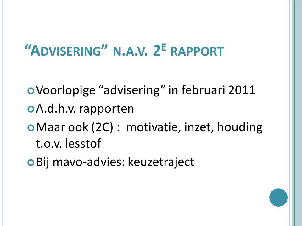 A DVISERING N. A. V. 2 E RAPPORT Voorlopige advisering in februari 2011 A.d.h.v.