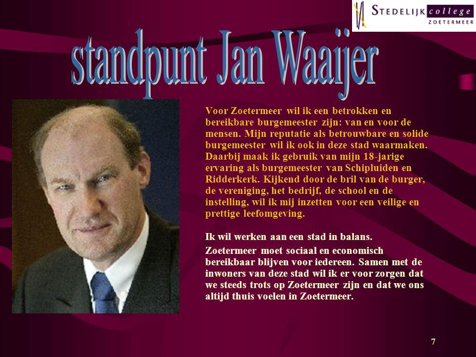 7 Voor Zoetermeer wil ik een betrokken en bereikbare burgemeester zijn: van en voor de mensen.