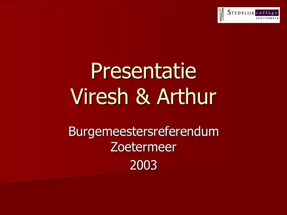 Presentatie Viresh & Arthur Burgemeestersreferendum Zoetermeer 2003