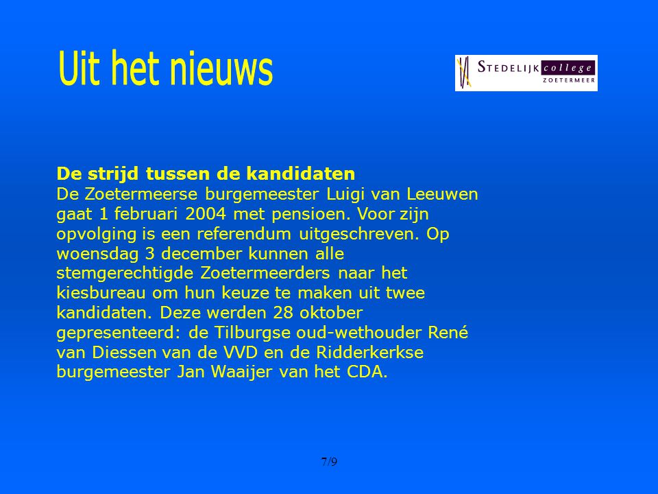 6/9 Jan wil een betrokken en bereikbare burgemeester zijn. Hij is burgemeester geweest van Schipluiden en Ridderkerk en wil gebruik maken van zijn 18-