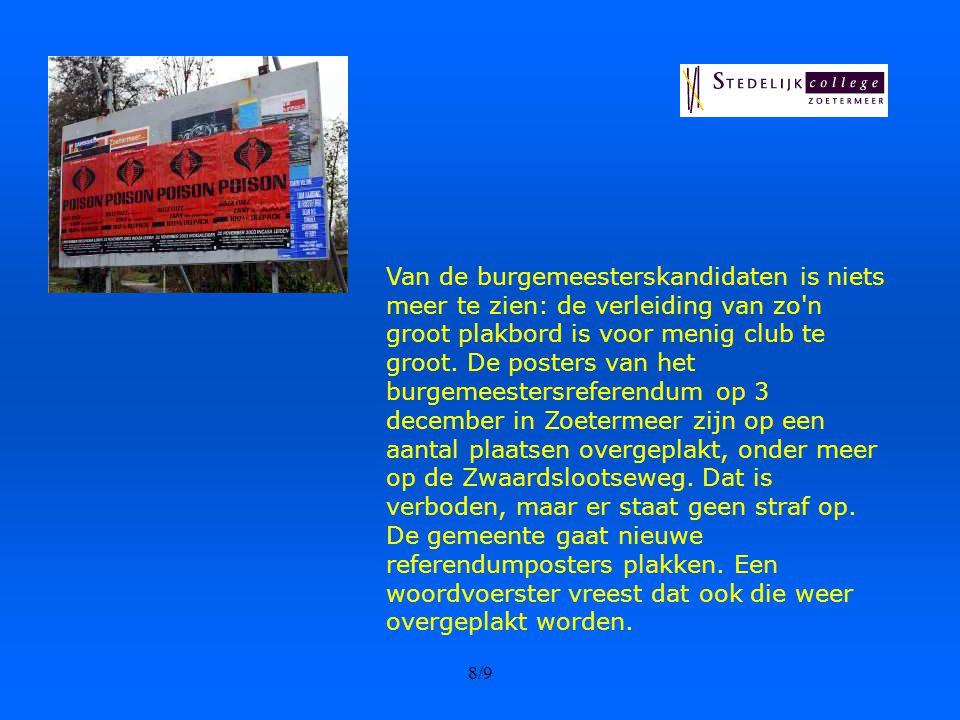 7/9 De strijd tussen de kandidaten De Zoetermeerse burgemeester Luigi van Leeuwen gaat 1 februari 2004 met pensioen. Voor zijn opvolging is een refere