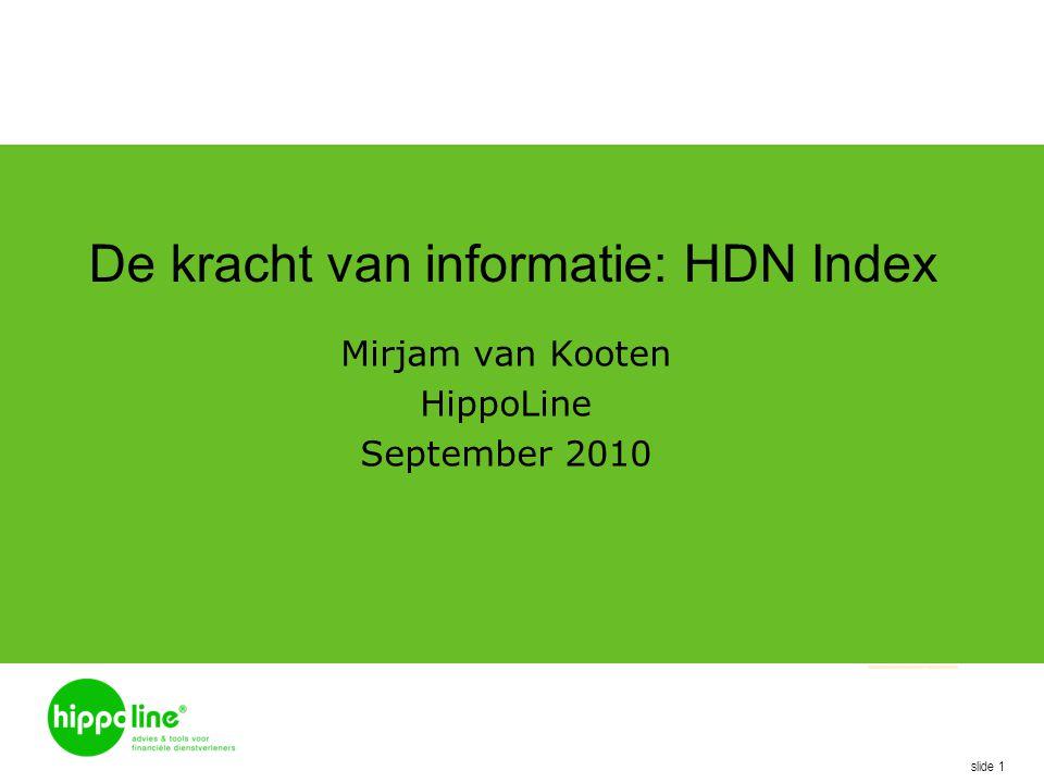 slide 1 De kracht van informatie: HDN Index Mirjam van Kooten HippoLine September 2010