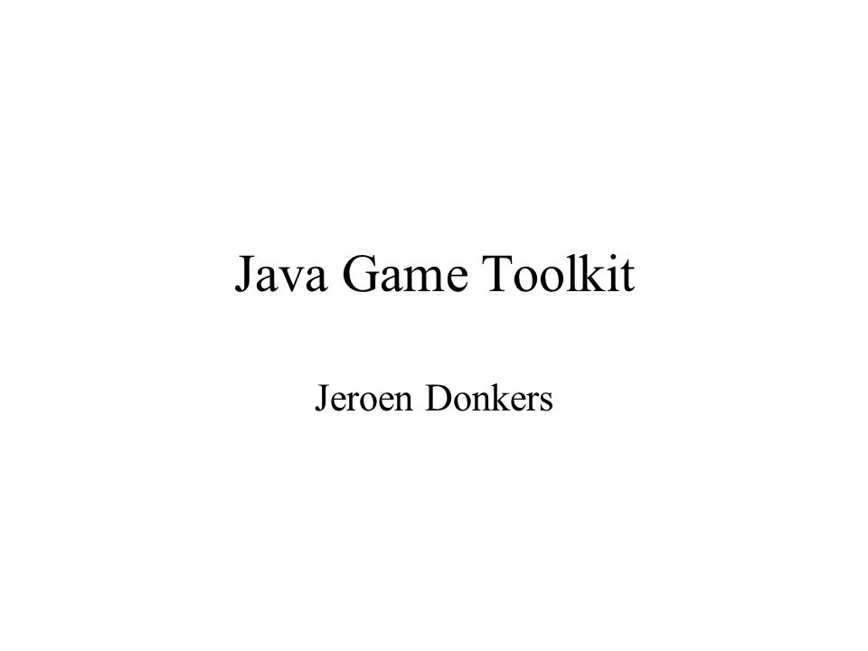 Java Game Toolkit Jeroen Donkers