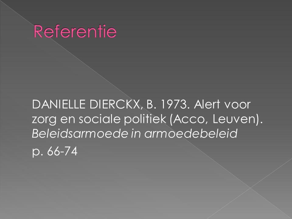 DANIELLE DIERCKX, B. 1973. Alert voor zorg en sociale politiek (Acco, Leuven).
