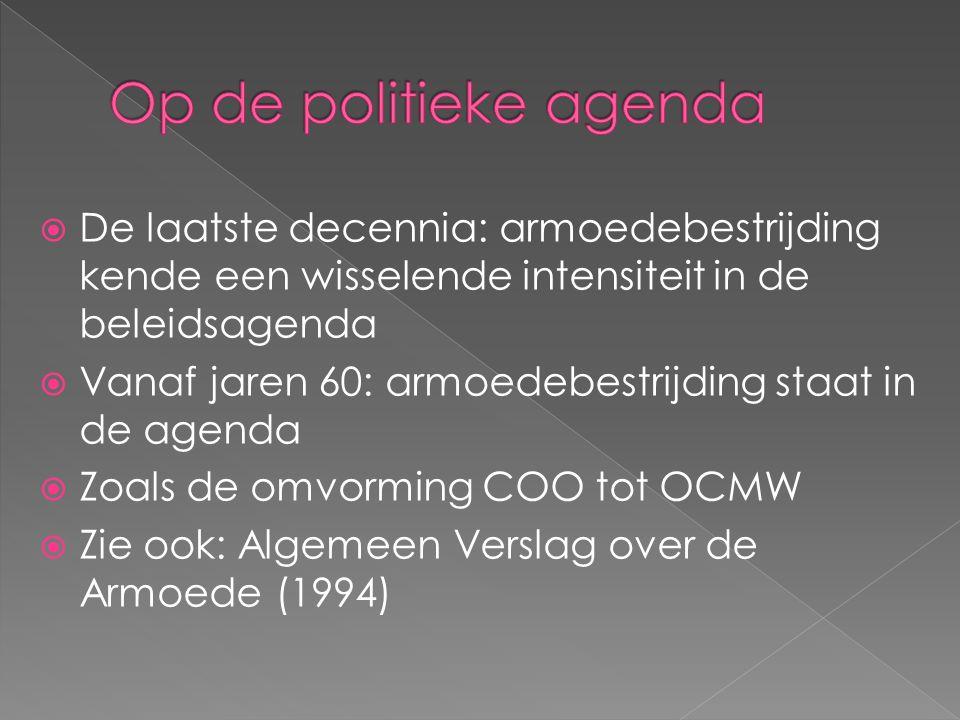  De beleidsaandacht die door het AVA werd gegenereerd, houdt enkele jaren stand om dan stilaan af te nemen  Begin 2000: armoede bereikt opnieuw de beleidsagenda met Vlaamse decreet inzake armoedebestrijding