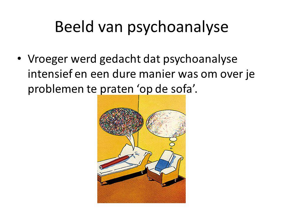 Beeld van psychoanalyse Vroeger werd gedacht dat psychoanalyse intensief en een dure manier was om over je problemen te praten 'op de sofa'.