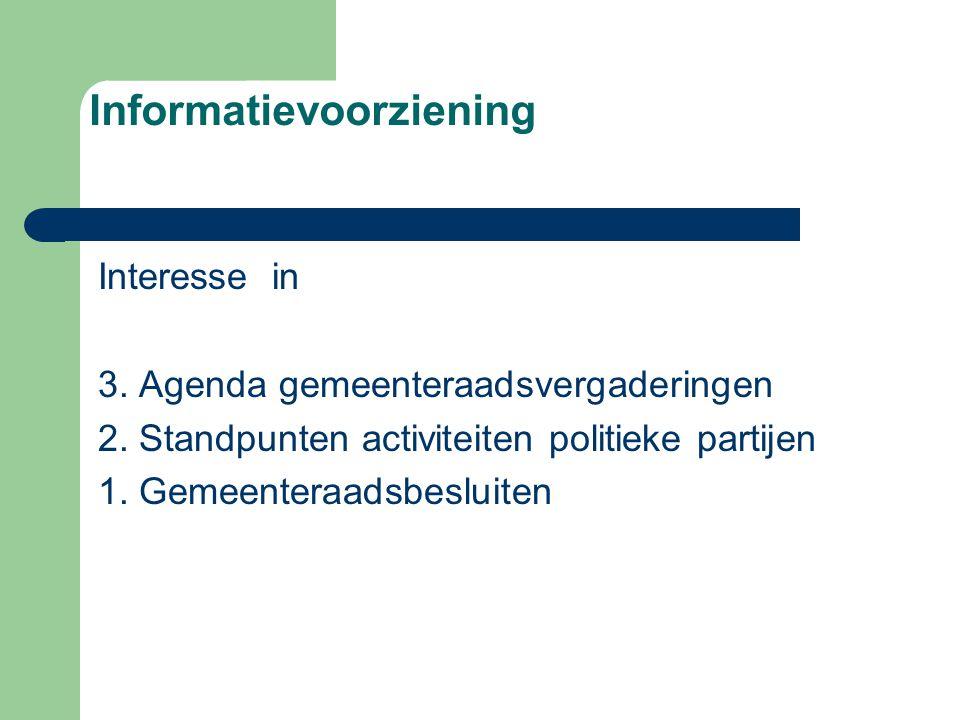 Informatievoorziening Interesse in 3. Agenda gemeenteraadsvergaderingen 2.