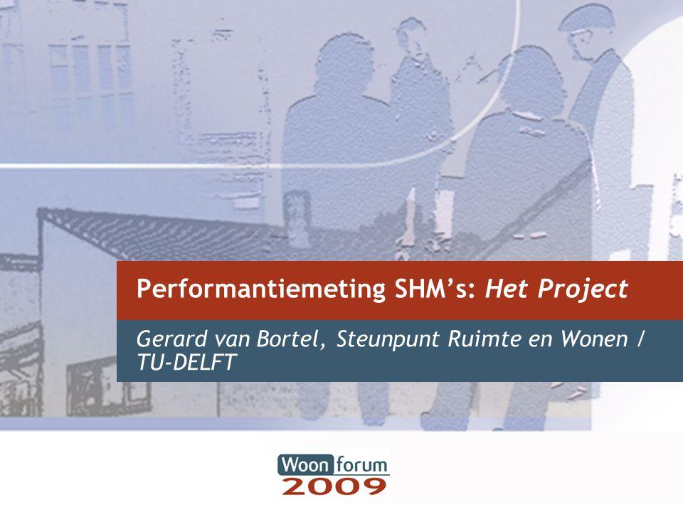 Performantiemeting SHM's: Het Project Gerard van Bortel, Steunpunt Ruimte en Wonen / TU-DELFT