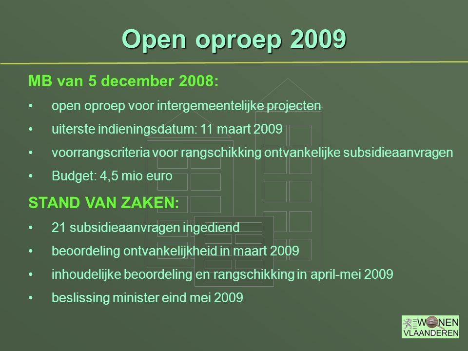 Open oproep 2009 MB van 5 december 2008: open oproep voor intergemeentelijke projecten uiterste indieningsdatum: 11 maart 2009 voorrangscriteria voor