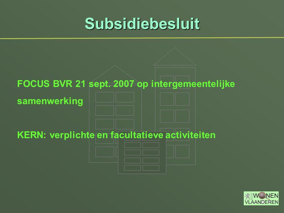 Subsidiebesluit FOCUS BVR 21 sept. 2007 op intergemeentelijke samenwerking KERN: verplichte en facultatieve activiteiten