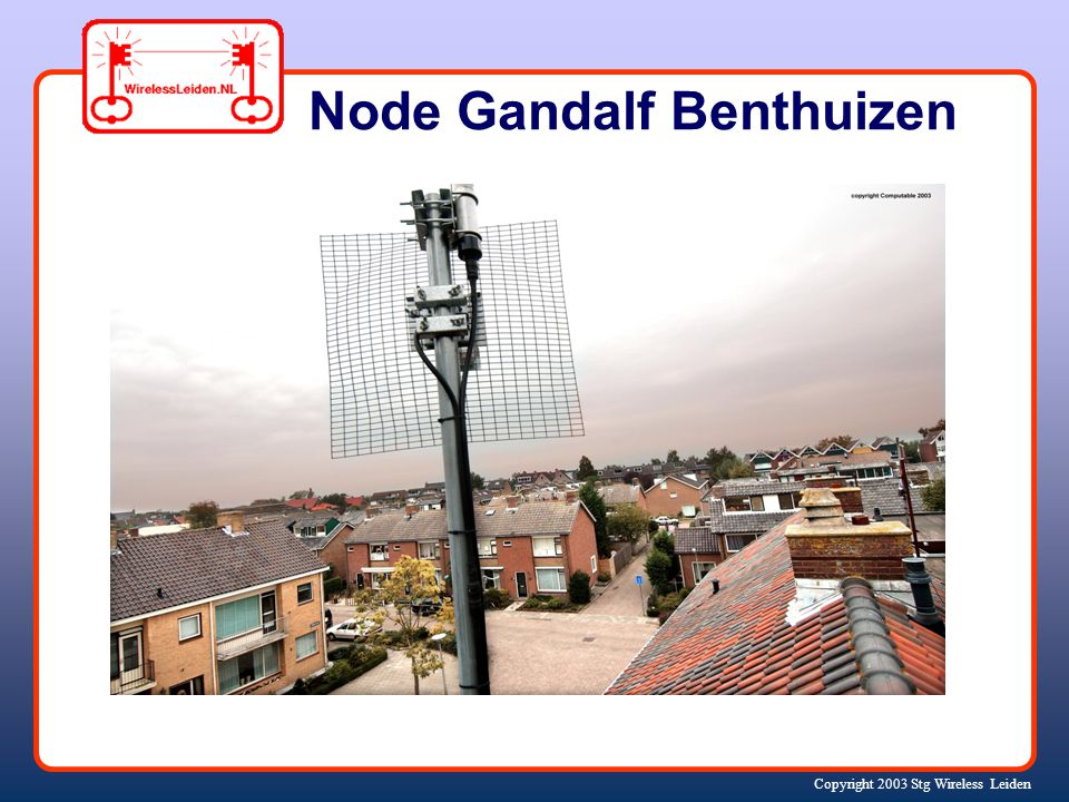 Copyright 2003 Stg Wireless Leiden Node Gandalf Benthuizen