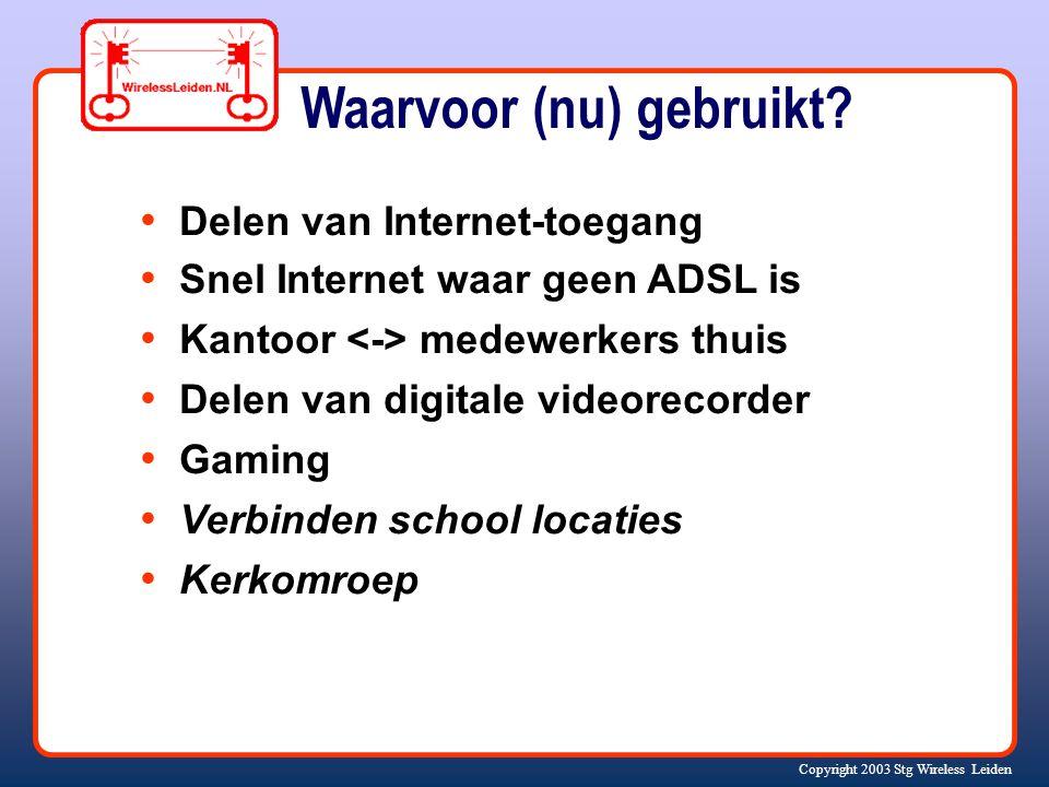Waarvoor (nu) gebruikt? Delen van Internet-toegang Snel Internet waar geen ADSL is Kantoor medewerkers thuis Delen van digitale videorecorder Gaming V