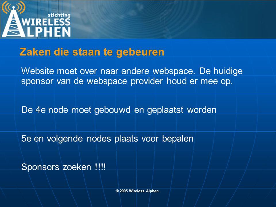 © 2005 Wireless Alphen.Website moet over naar andere webspace.