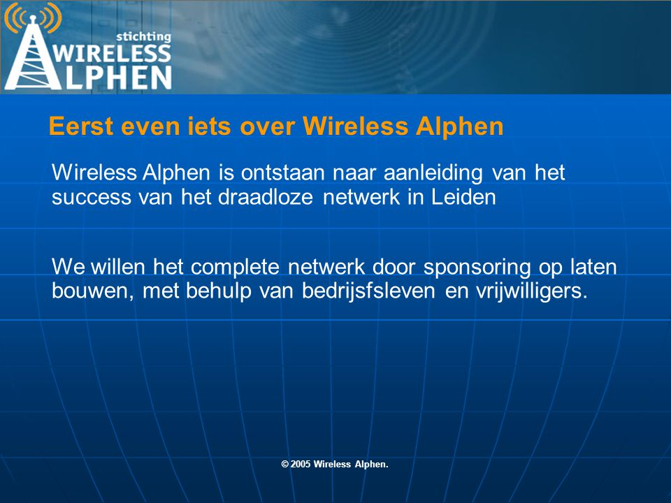 © 2005 Wireless Alphen.