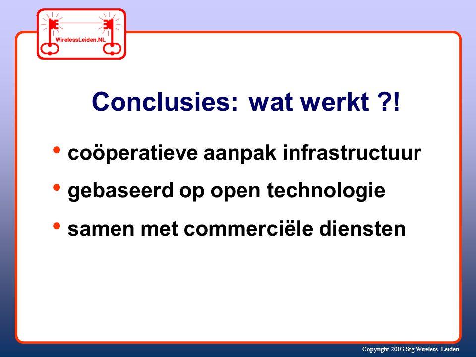 Copyright 2003 Stg Wireless Leiden Wat hebben we bereikt.