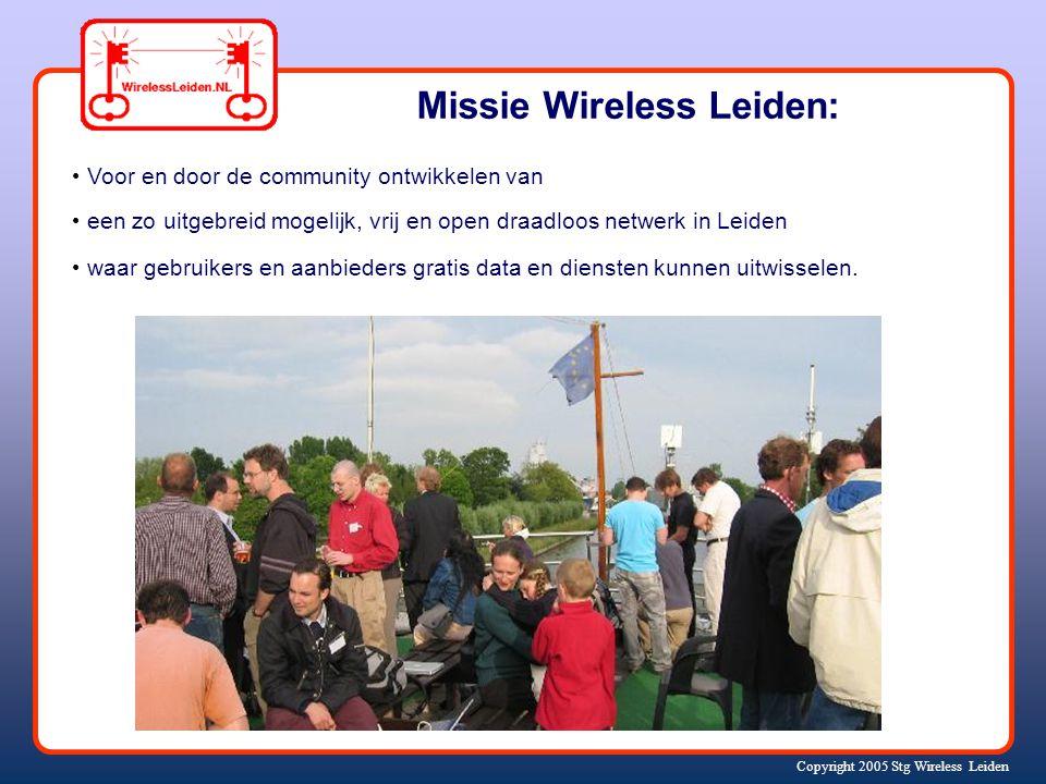 Copyright 2005 Stg Wireless Leiden Voor en door de community ontwikkelen van een zo uitgebreid mogelijk, vrij en open draadloos netwerk in Leiden waar gebruikers en aanbieders gratis data en diensten kunnen uitwisselen.