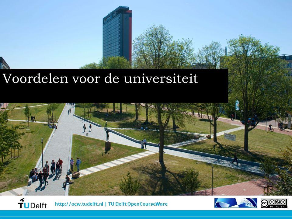 http://ocw.tudelft.nl | TU Delft OpenCourseWare Voordelen voor de universiteit