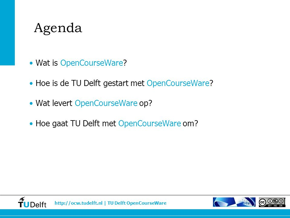 http://ocw.tudelft.nl | TU Delft OpenCourseWare Delivering know-how and building knowledge networks in an international context Voormalig Rector Magnificus dr.