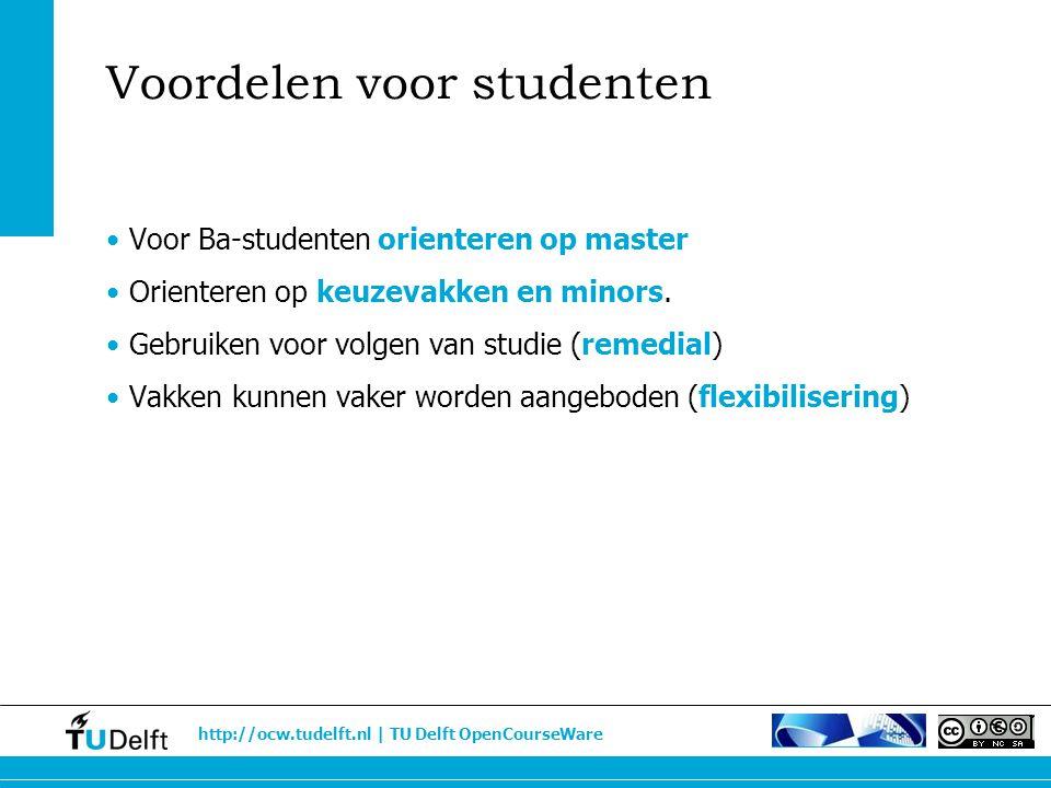 http://ocw.tudelft.nl | TU Delft OpenCourseWare Voordelen voor studenten Voor Ba-studenten orienteren op master Orienteren op keuzevakken en minors. G