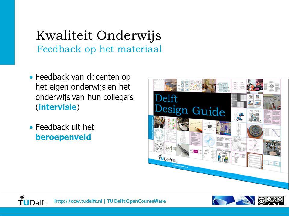 http://ocw.tudelft.nl | TU Delft OpenCourseWare Feedback van docenten op het eigen onderwijs en het onderwijs van hun collega's (intervisie) Feedback