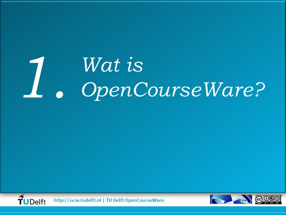 http://ocw.tudelft.nl | TU Delft OpenCourseWare Our mission is to deliver Science to Society.