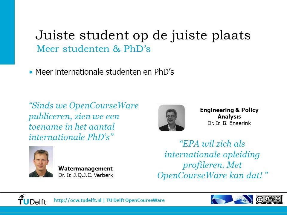 http://ocw.tudelft.nl | TU Delft OpenCourseWare Meer internationale studenten en PhD's Meer studenten & PhD's Juiste student op de juiste plaats Water