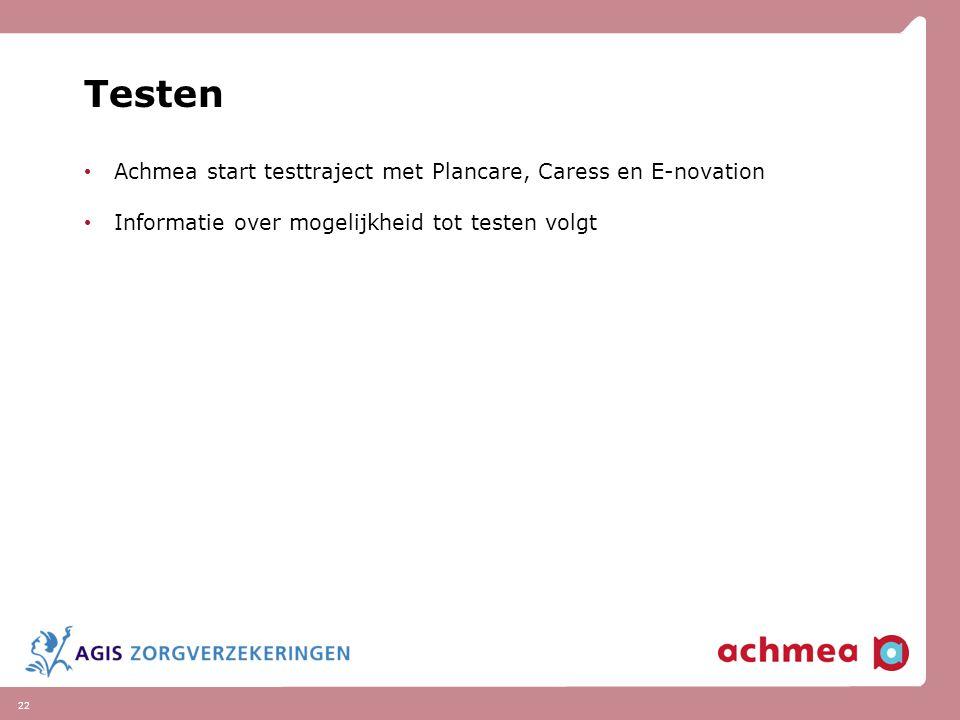 22 Testen Achmea start testtraject met Plancare, Caress en E-novation Informatie over mogelijkheid tot testen volgt