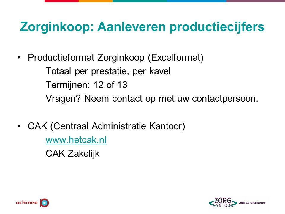 Zorginkoop: Aanleveren productiecijfers Productieformat Zorginkoop (Excelformat) Totaal per prestatie, per kavel Termijnen: 12 of 13 Vragen? Neem cont