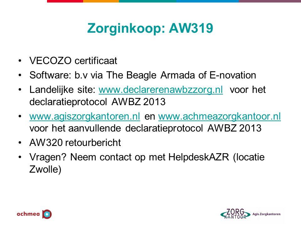 Zorginkoop: AW319 VECOZO certificaat Software: b.v via The Beagle Armada of E-novation Landelijke site: www.declarerenawbzzorg.nl voor het declaratiep