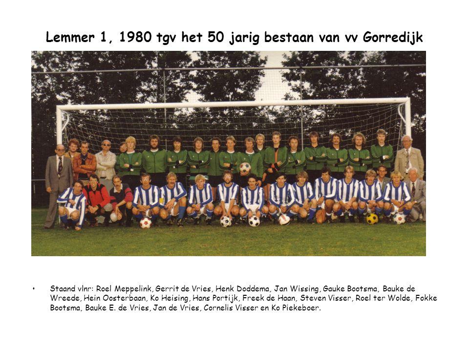Lemmer 1, 1980 tgv het 50 jarig bestaan van vv Gorredijk Staand vlnr: Roel Meppelink, Gerrit de Vries, Henk Doddema, Jan Wissing, Gauke Bootsma, Bauke