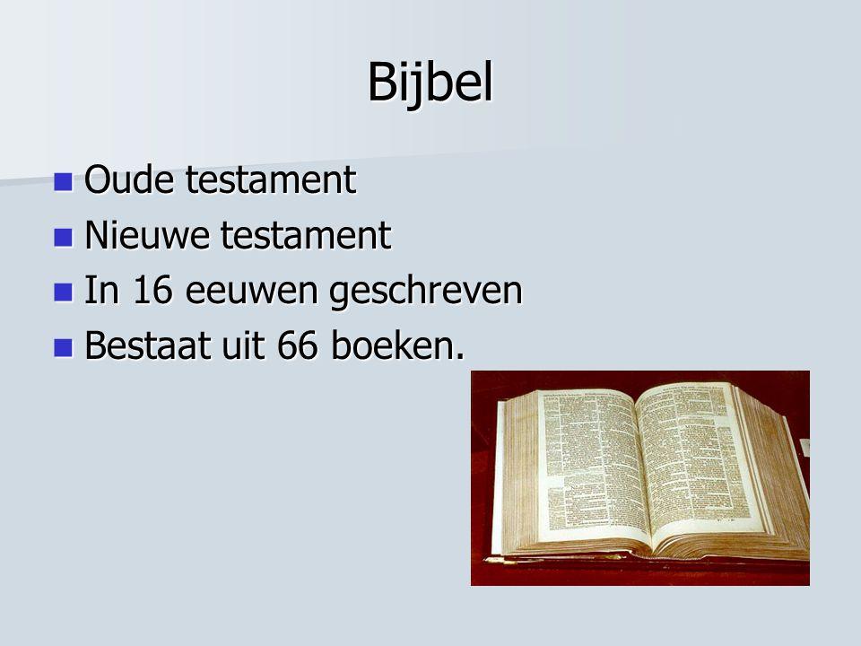 Bijbel Oude testament Oude testament Nieuwe testament Nieuwe testament In 16 eeuwen geschreven In 16 eeuwen geschreven Bestaat uit 66 boeken. Bestaat