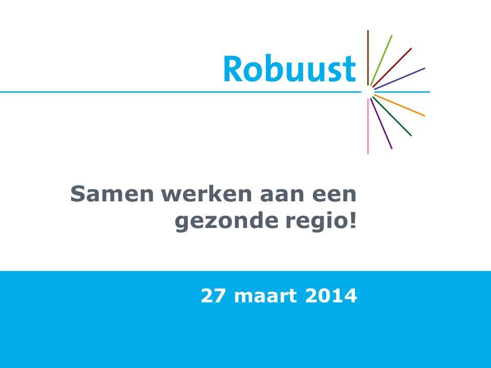 Samen werken aan een gezonde regio! 27 maart 2014