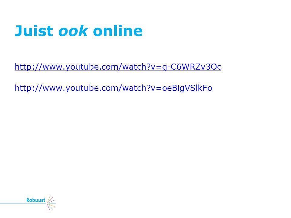 Juist ook online http://www.youtube.com/watch?v=g-C6WRZv3Oc http://www.youtube.com/watch?v=oeBigVSlkFo