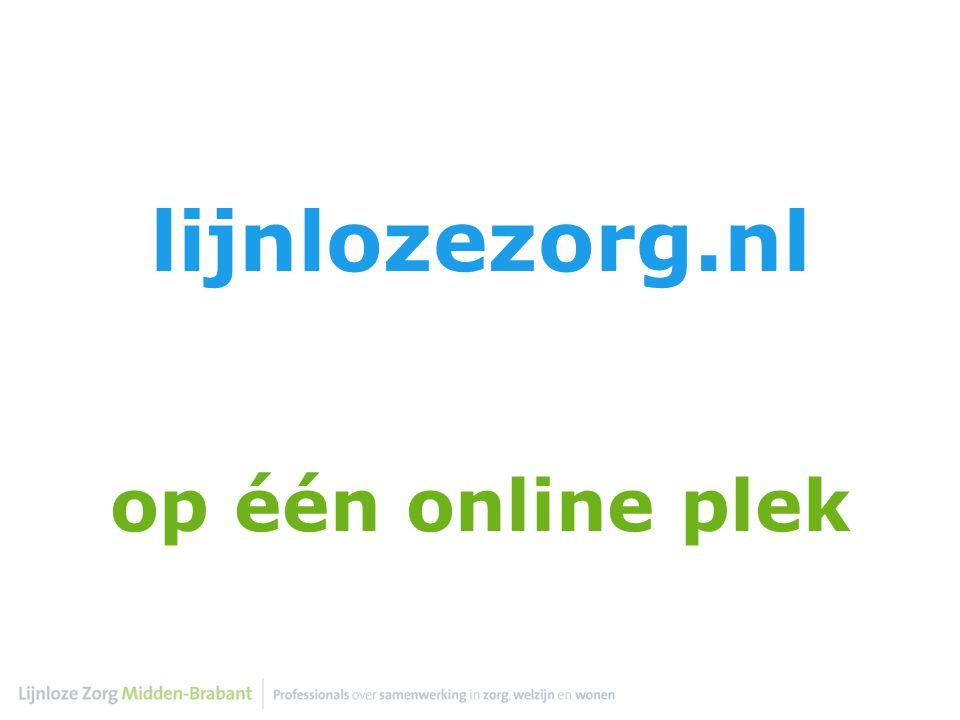 lijnlozezorg.nl elkaars visie leren kennen, ontmoeten, informatie uitwisselen, kennis delen, vragen stellen, antwoorden vinden, discussiëren, inzicht in elkaars projecten op één online plek