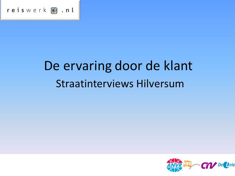 De ervaring door de klant Straatinterviews Hilversum