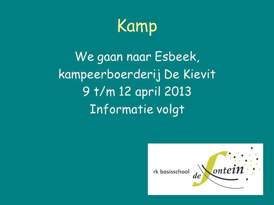 Kamp We gaan naar Esbeek, kampeerboerderij De Kievit 9 t/m 12 april 2013 Informatie volgt