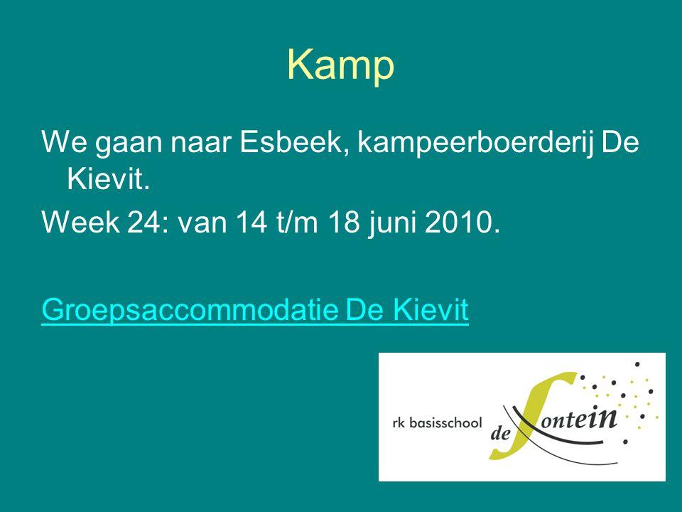 Kamp We gaan naar Esbeek, kampeerboerderij De Kievit. Week 24: van 14 t/m 18 juni 2010. Groepsaccommodatie De Kievit
